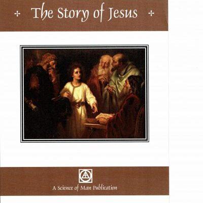 story of jesus science of man