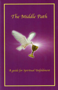 The Middle Path Guide for Spiritual Unfoldment